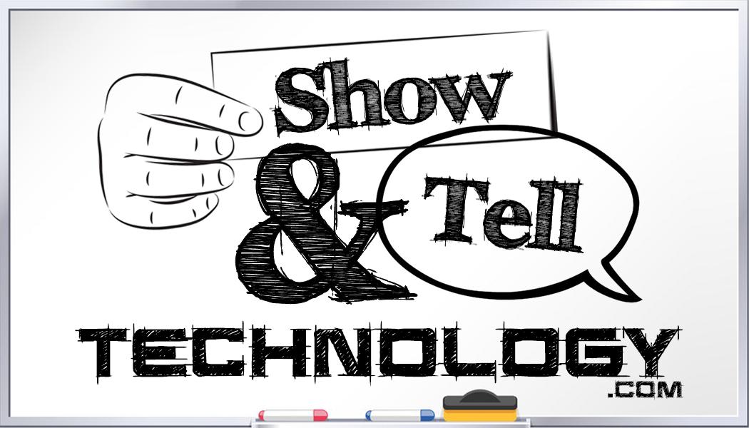 Show & Tell Technology